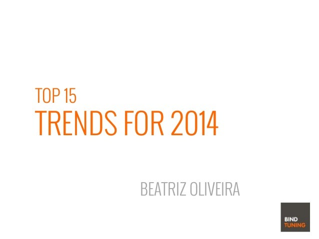 TOP 15 TRENDS FOR 2014 BEATRIZ OLIVEIRA