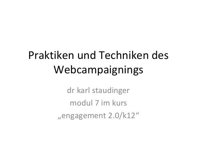 "Praktiken und Techniken des     Webcampaignings       dr karl staudinger        modul 7 im kurs     ""engagement 2.0/k12"""