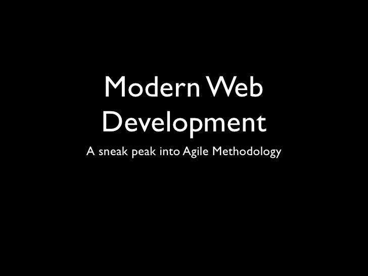 Modern Web  DevelopmentA sneak peak into Agile Methodology