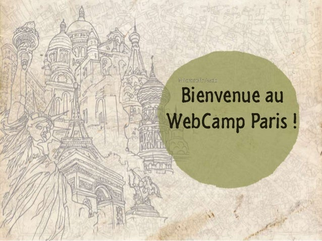 Bienvenue au WebCamp Paris !