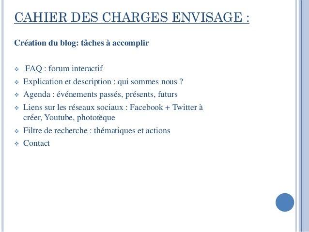CAHIER DES CHARGES ENVISAGE :Création du blog: tâches à accomplir    FAQ : forum interactif   Explication et description...