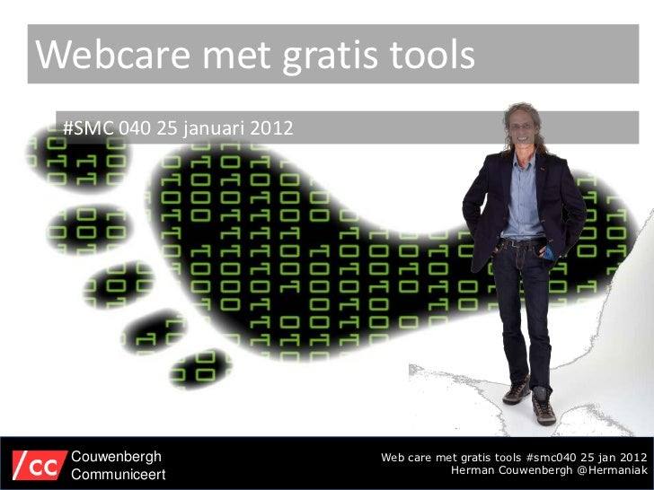 Webcare met gratis tools #SMC 040 25 januari 2012  Couwenbergh               Web care met gratis tools #smc040 25 jan 2012...