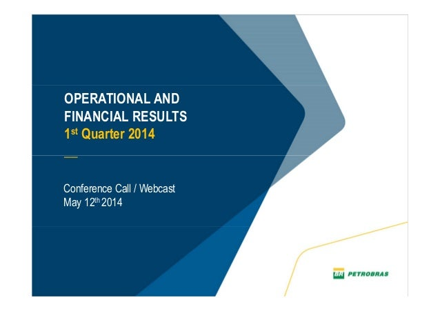 OPERATIONAL AND FINANCIAL RESULTS 1st Quarter 2014 __ Conference Call / Webcast May 12th 2014