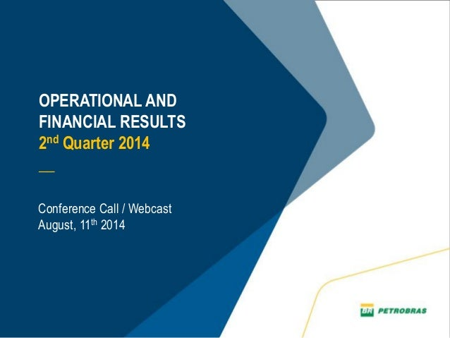 OPERATIONAL AND FINANCIAL RESULTS 2nd Quarter 2014 __ Conference Call / Webcast August, 11th 2014