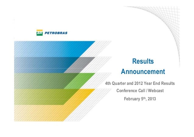 Results        Announcement4th Quarter and 2012 Year End Results     Conference Call / Webcast         February 5th, 2013