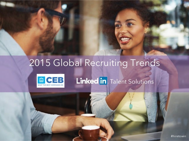 2015 Global Recruiting Trends  #hiretowin