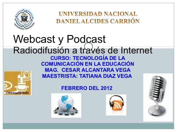 CURSO: TECNOLOGÍA DE LA COMUNICACIÓN EN LA EDUCACIÓN MAG.  CESAR ALCANTARA VEGA MAESTRISTA: TATIANA DIAZ VEGA  FEBRERO DEL...