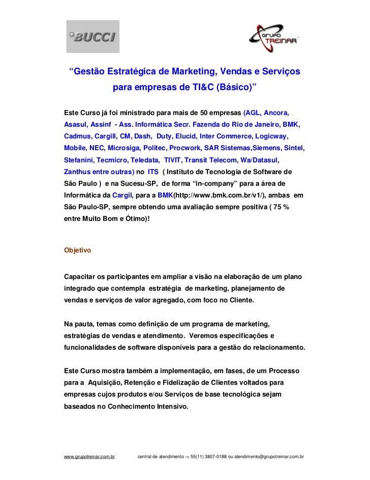 """""""Gestão Estratégica de Marketing, Vendas e Serviços                      para empresas de TI&C (Básico)""""Este Curso já foi ..."""