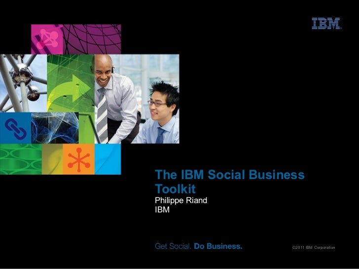 The IBM Social Business Toolkit Philippe Riand IBM