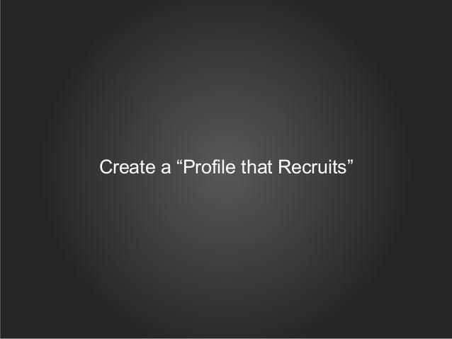 "Create a ""Profile that Recruits"""