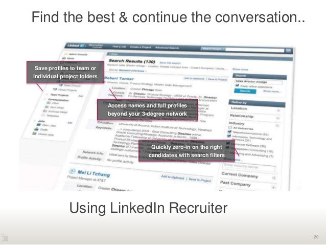 20 Find the best & continue the conversation.. Save profiles to team or individual project folders Access names and full p...