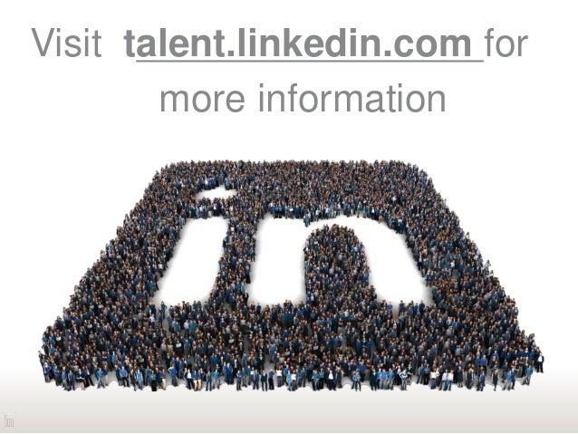 Visit talent.linkedin.com for more information
