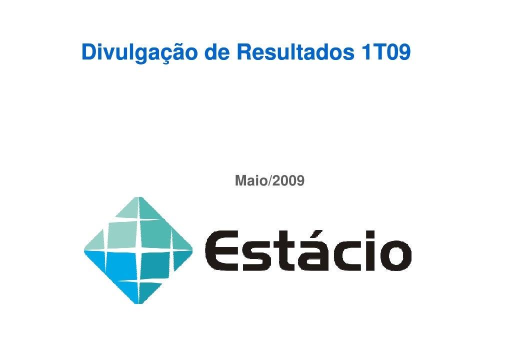 Divulgação de Resultados 1T09                  Maio/2009
