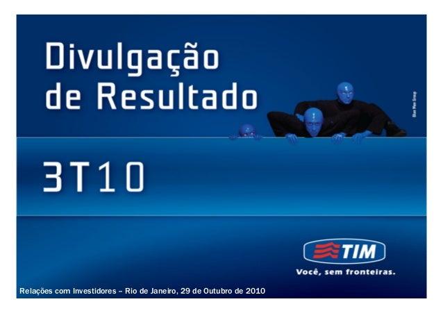 Relações com Investidores – Rio de Janeiro, 29 de Outubro de 2010