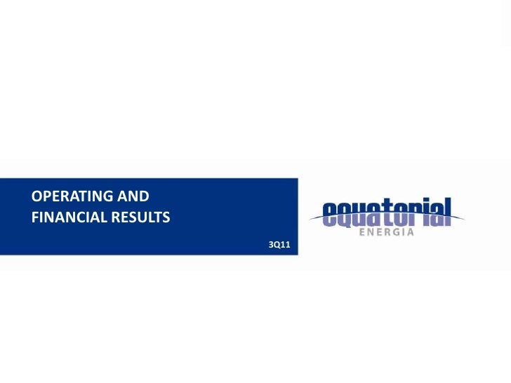 OPERATING ANDFINANCIAL RESULTS                    3Q11