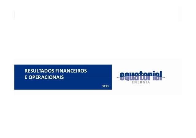 RESULTADOS FINANCEIROS E OPERACIONAIS 3T13