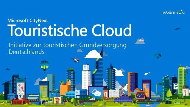 Initiative zur touristischen Grundversorgung Deutschlands Microsoft CityNext Touristische Cloud