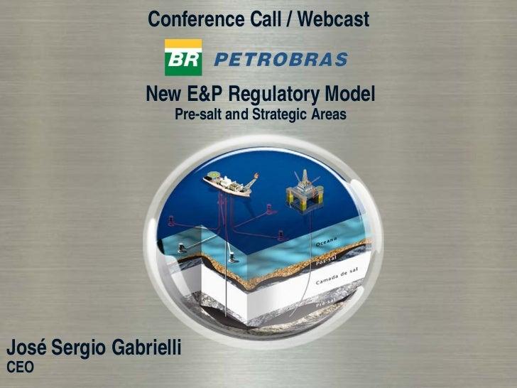 Conference Call / Webcast                   New E&P Regulatory Model                     Pre-salt and Strategic Areas     ...