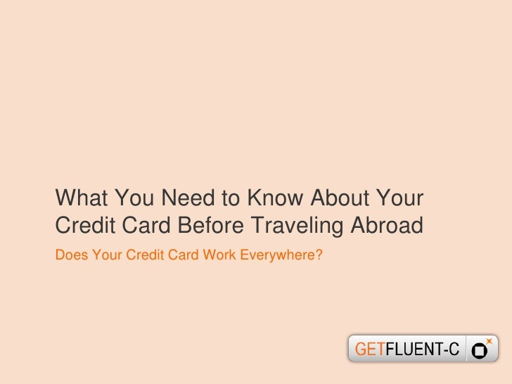 What You Need to Know About Your Credit Card Before Traveling Abroad<br />Does Your Credit Card Work Everywhere?<br />