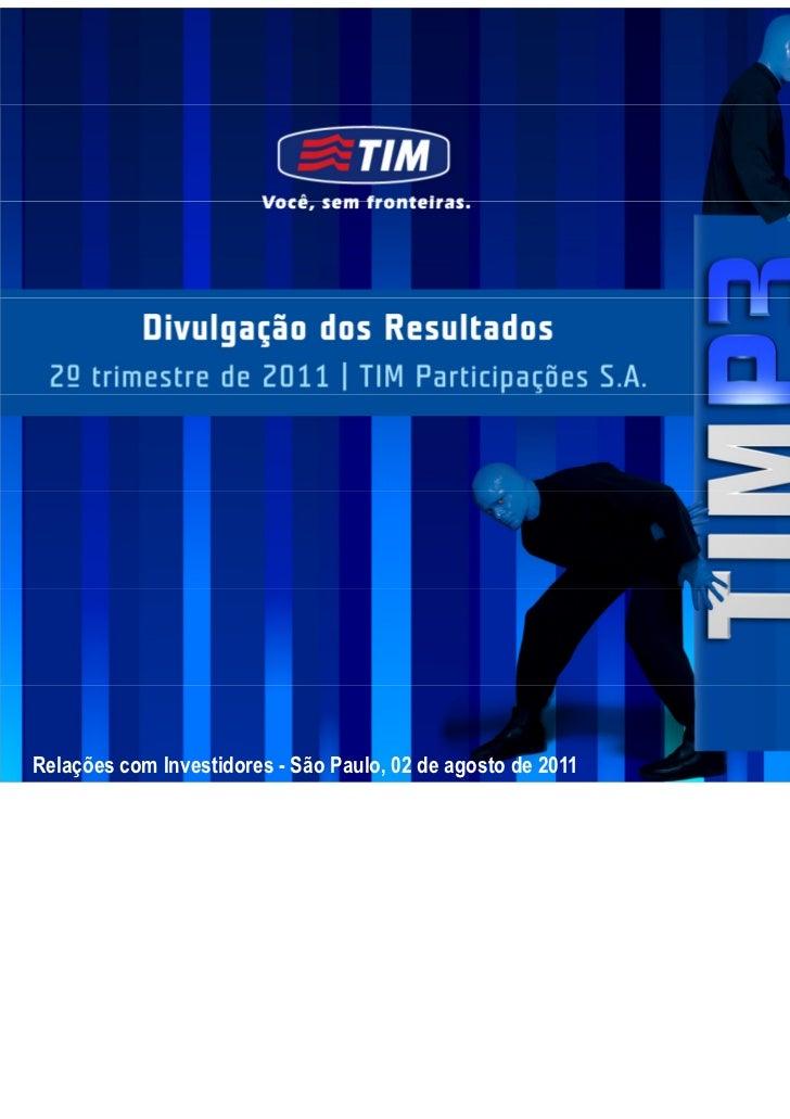 Relações com Investidores - São Paulo, 02 de agosto de 2011   0