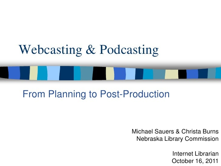 Webcasting & PodcastingFrom Planning to Post-Production                       Michael Sauers & Christa Burns              ...