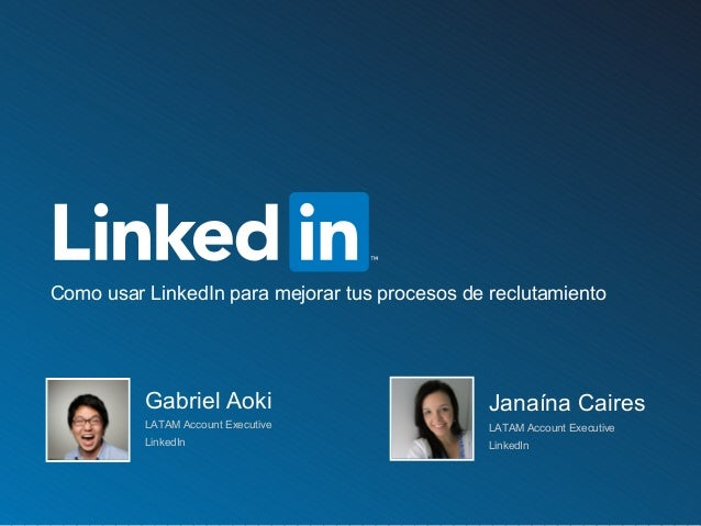 ©2014 LinkedIn Corporation. All Rights Reserved. LinkedIn Corporation Como usar LinkedIn para mejorar tus procesos de recl...