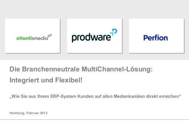 """Die Branchenneutrale MultiChannel-Lösung:Integriert und Flexibel!""""Wie Sie aus Ihrem ERP-System Kunden auf allen Medienkanä..."""