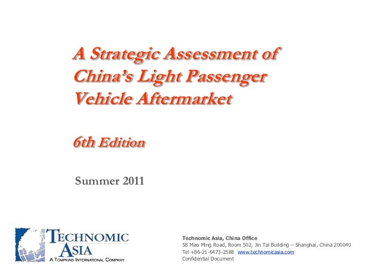 A Strategic Assessment of China's Light Passenger Vehicle Aftermarket6th Edition<br />Summer 2011<br />