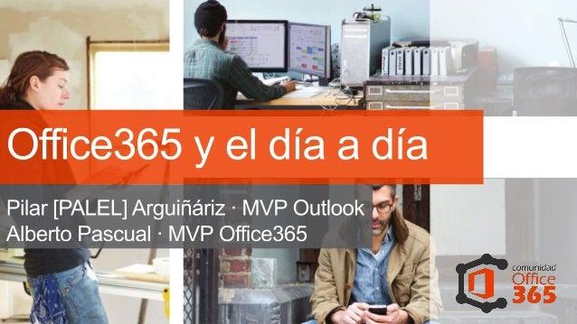 Pilar [PALEL] Arguiñáriz Lusarreta •  Poco que decir :-) – MVP de Outlook desde 2002. La informática es su pasión desde el...