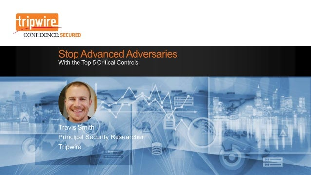 Stop Advanced Adversaries: With the Top 5 Critical Controls
