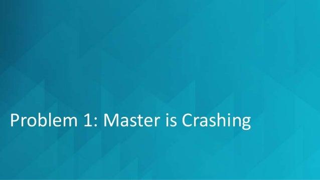 When master crashes …