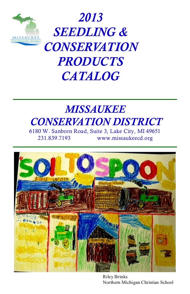 2013      SEEDLING &     CONSERVATION       PRODUCTS        CATALOG     MISSAUKEECONSERVATION DISTRICT6180 W. Sanborn Road...