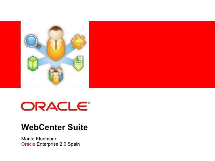 WebCenter Suite Monte Kluemper Oracle  Enterprise 2.0 Spain