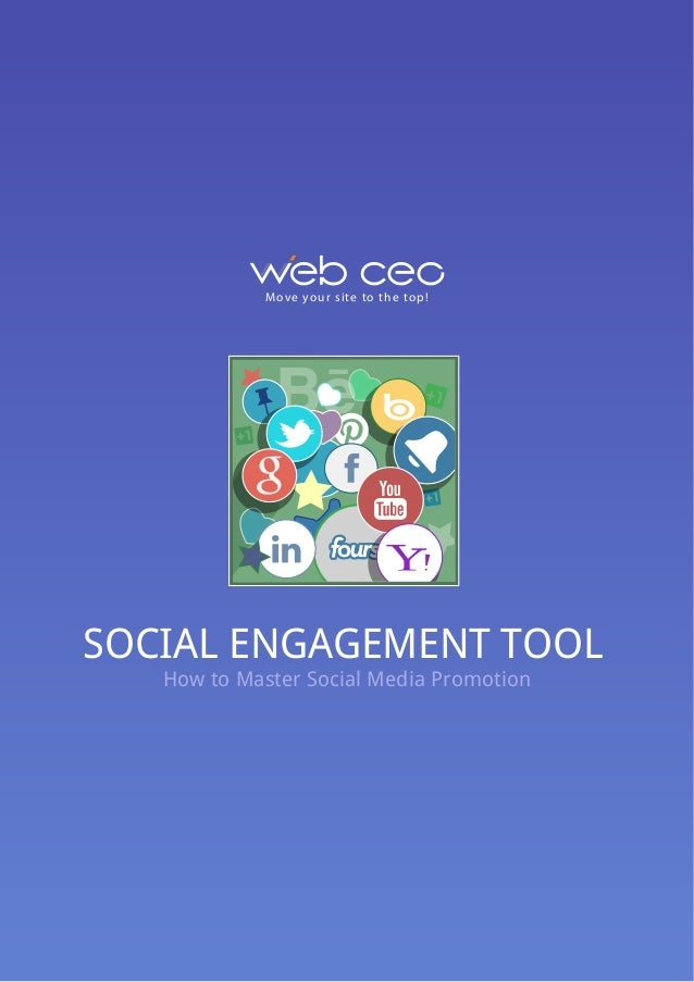 Move your site to the top! SOCIAL ENGAGEMENT TOOL How to Master Social Media Promotion