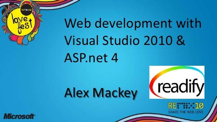 Web development with<br />Visual Studio 2010 &ASP.net 4<br />Alex Mackey<br />