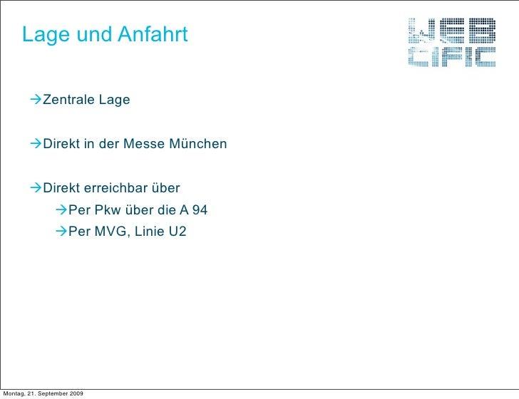Lage und Anfahrt          Zentrale Lage           Direkt in der Messe München           Direkt erreichbar über         ...