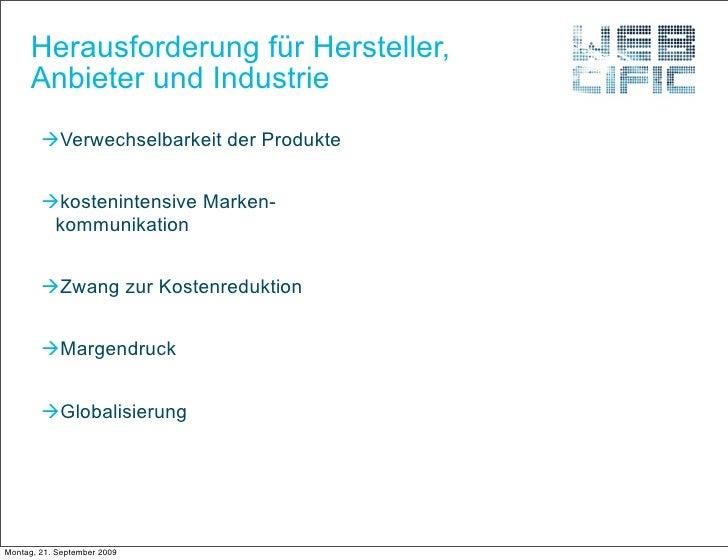 Herausforderung für Hersteller,      Anbieter und Industrie         Verwechselbarkeit der Produkte           kosteninten...