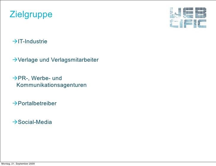 Zielgruppe          IT-Industrie           Verlage und Verlagsmitarbeiter           PR-, Werbe- und          Kommunikat...