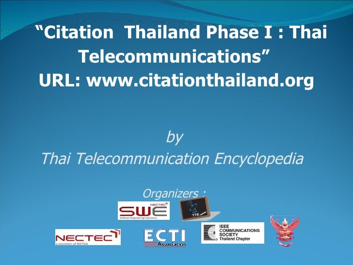 """ Citation  Thailand Phase I : Thai Telecommunications""  URL: www.citationthailand.org by Thai Telecommunication Encyclope..."