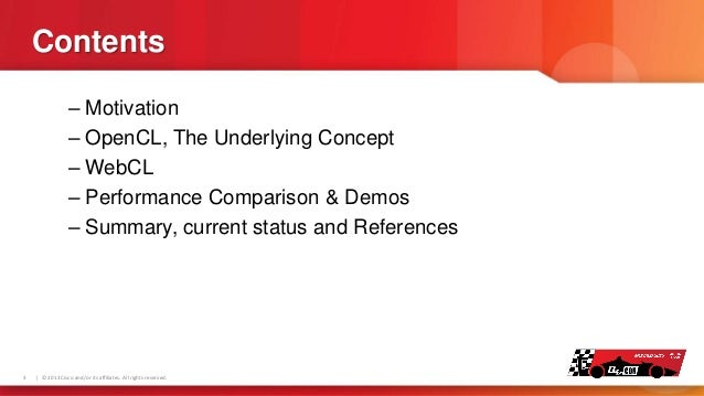 Contents – Motivation – OpenCL, The Underlying Concept – WebCL – Performance Comparison & Demos – Summary, current status ...
