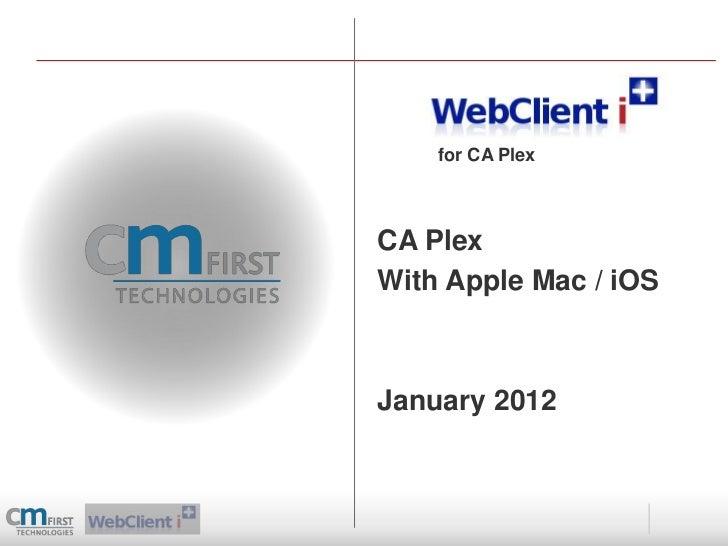 for CA PlexCA PlexWith Apple Mac / iOSJanuary 2012