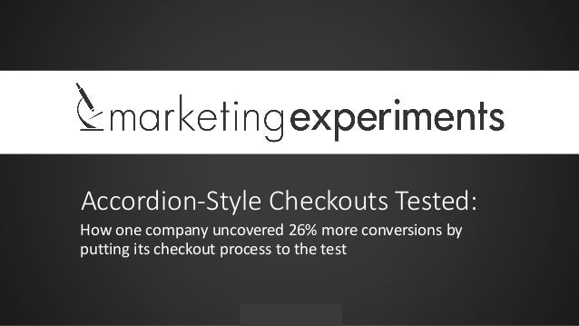 #WebClinic Accordion-Style Checkouts Tested: How one company uncovered 26% more conversions by putting its checkout proces...