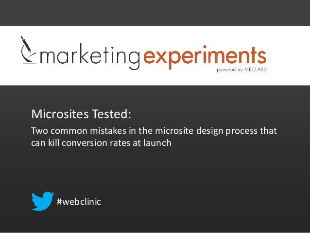 Microsites Tested: Two common mistakes in the microsite design process that can kill conversion rates at launch #webclinic