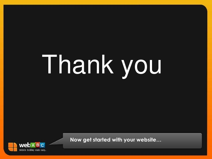 Thank you<br />Now get started with your website…<br />