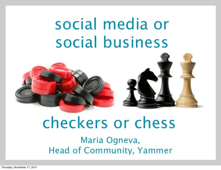 social media or                               social business                              checkers or chess              ...