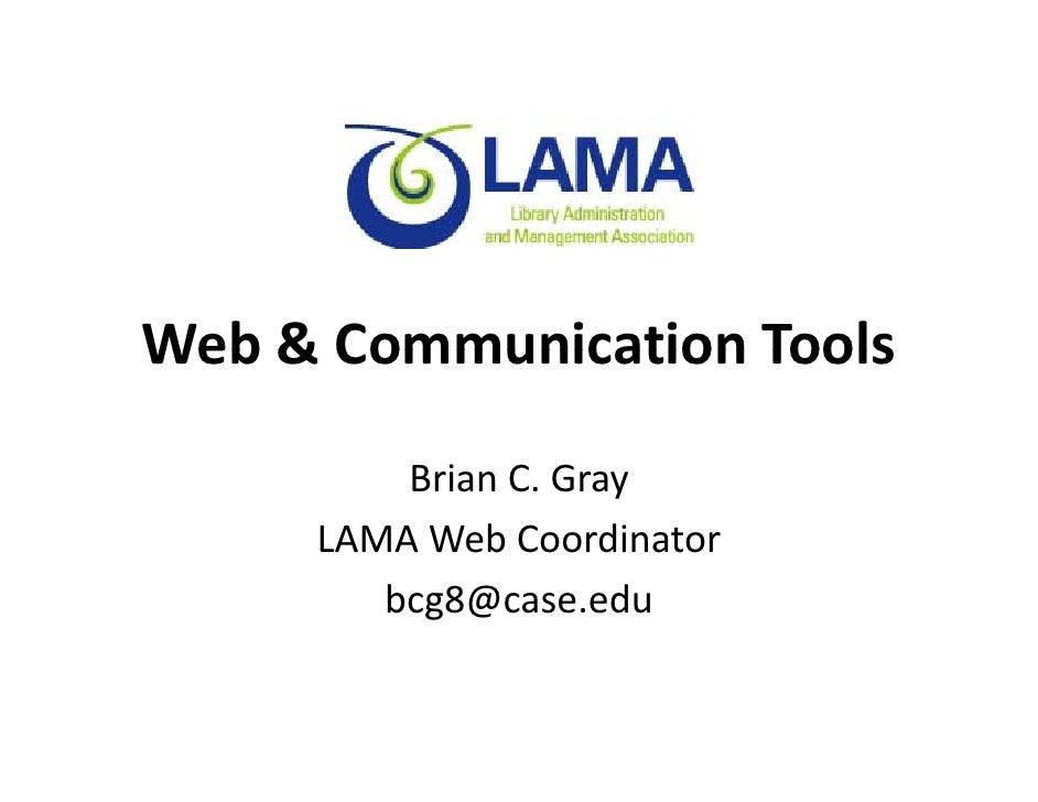 WebCommunicationTools Web  Communication Tools           BrianC.Gray      LAMAWebCoordinator      LAMA Web Coordina...