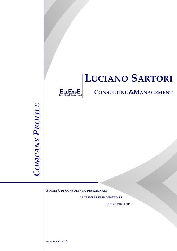 LUCIANO SARTORI                                           CONSULTING&MANAGEMENTCOMPANY PROFILE                  SOCIETÀ DI...