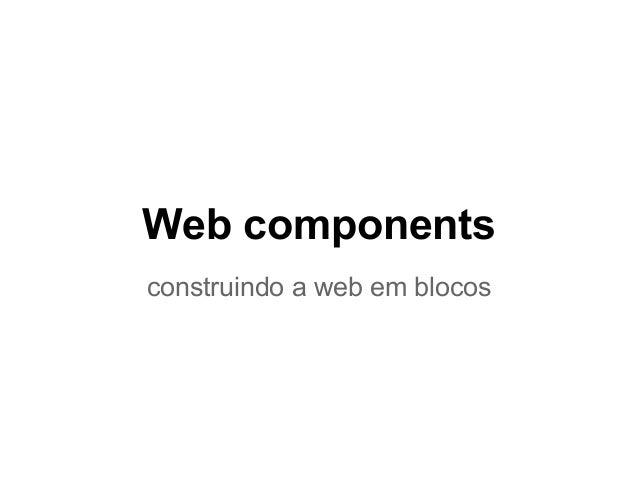Web components construindo a web em blocos