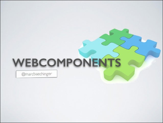 WEBCOMPONENTS @marcbaechinger