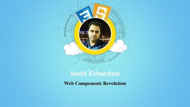 Saeid Zebardast Web Components Revolution